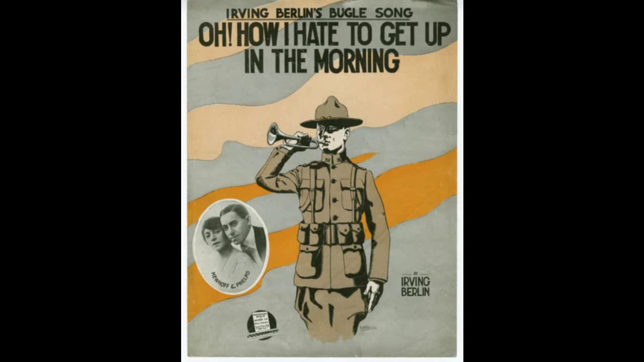 Song lyrics to Oh, How I Hate to Get Up in the Morning (1918). Music and Lyrics by Irving Berlin. Performed in Holiday Inn.
