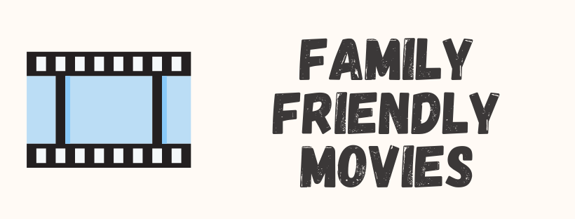 Family Friendly Movies header