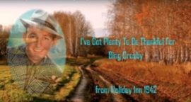 Song lyrics to (I've Got) Plenty to Be Thankful For (1942). Music and Lyrics by Irving Berlin. Sung by Bing Crosby on Thanksgiving Day in Holiday Inn