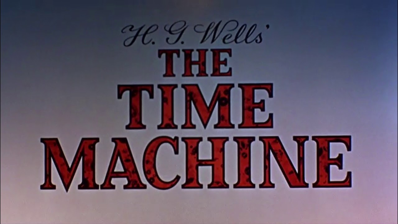 The Time Machine (1960), starring Rod Taylor, Alan Young, Yvette Mimieux, by George Pal