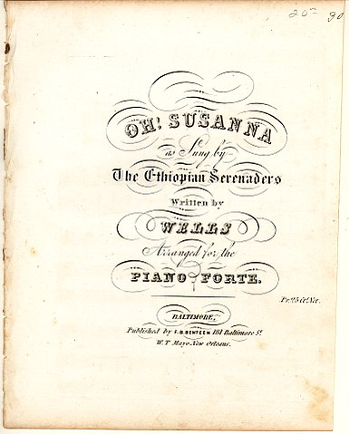 Oh! Susanna is a minstrel song by Stephen Foster, first published in 1848. It is among the most popular American songs ever written.