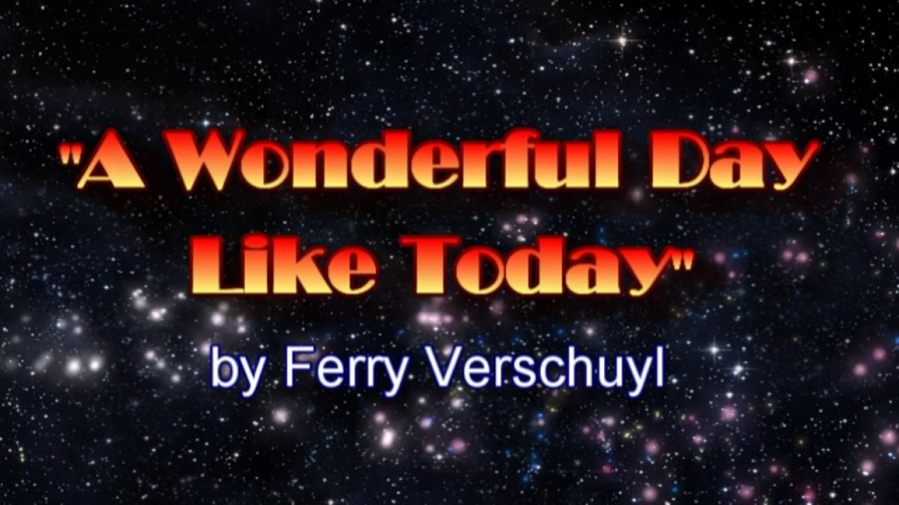 Song lyrics to On a Wonderful Day Like Today, by Anthony Newley, Leslie Bricusse
