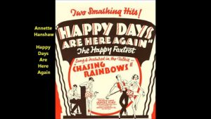 Song lyrics to Happy Days Are Here Again (1929), music by Milton Ager, lyrics by Jack Yellen
