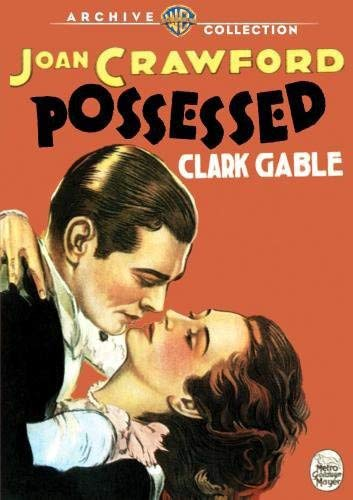 Possessed (1931) starring Joan Crawford, Clark Gable