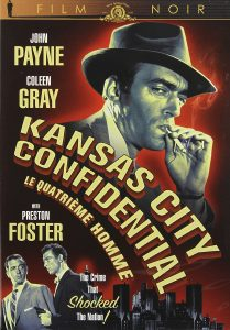 Kansas City Confidential (1952) starring John Payne, Preston Foster, Coleen Gray