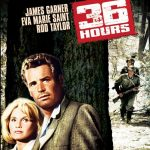 36 Hours, starring James Garner, Eva Marie Saint, Rod Taylor, Werner Peters, John Banner