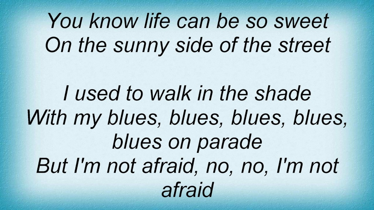 Song lyrics to On the Sunny Side of the Street, a 1930 song composed by Jimmy McHugh with lyrics by Dorothy Fields