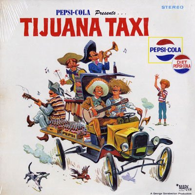 Song lyrics to Tijuana Taxi, written by Bud Coleman (September 1965), recorded by Herb Alpert and the Tijuana Brass