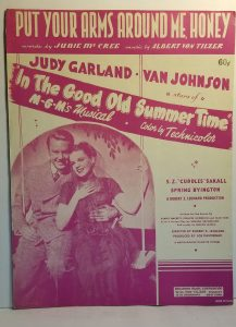 Song lyrics to Put Your Arms Around Me, Honey (I Never Knew Any Girl Like You), Music by Albert von Tilzer, Lyrics by Junie McCree, Sung by Judy Garland in In the Good Old Summertime