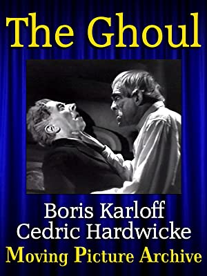 The Ghoul (1933) starring Boris Karloff, Cedric Hardwick, Ernest Thesiger, Dorothy Hyson, Anthony Bushell