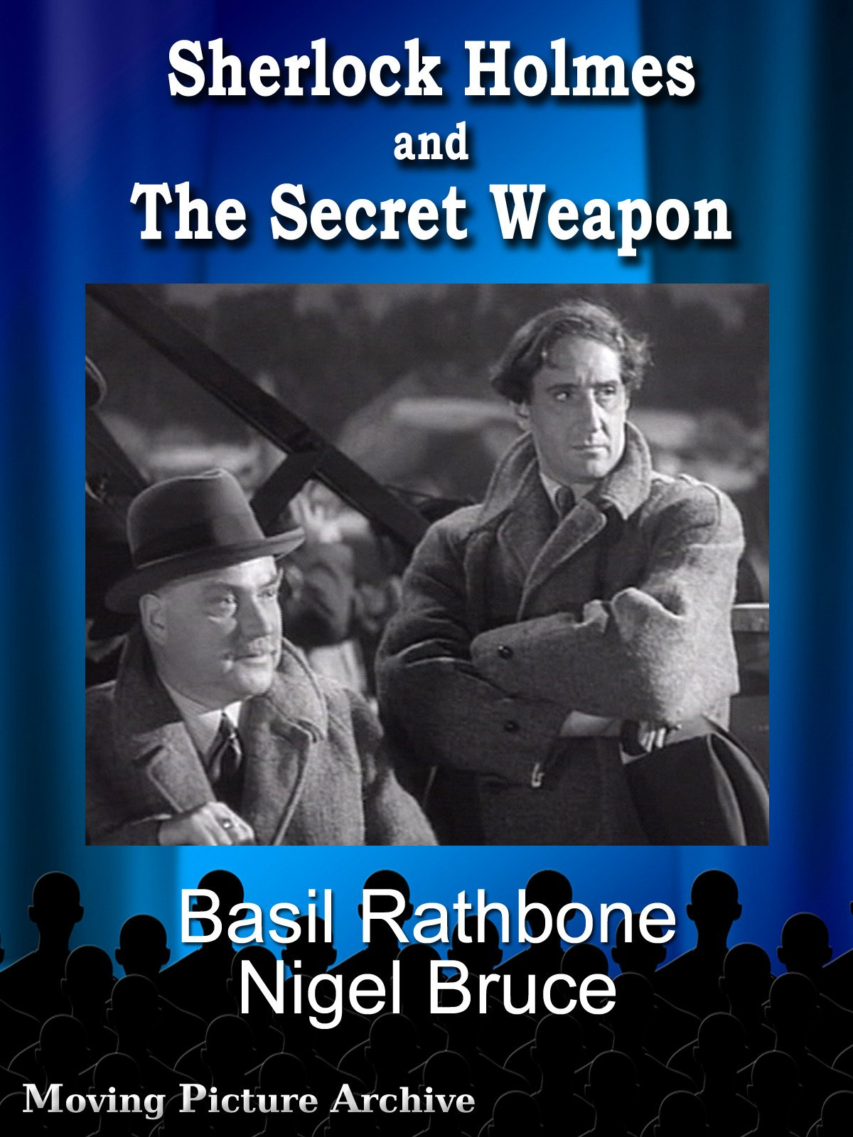 Sherlock Holmes and The Secret Weapon (1942) starring Basil Rathbone, Nigel Bruce, Lionel Atwill