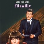 Fitzwilly, starring Dick Van Dyke, Barbara Feldon
