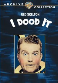 I Dood It! (1943) starring Red Skelton, Eleanor Powell, directed by Vincente Minelli