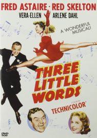Three Little Words (1950) starring Red Skelton, Fred Astaire, Vera-Ellen, Arlene Dahl