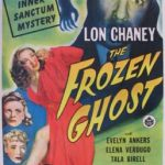 The Frozen Ghost (1945) starring Lon Chaney Jr., Evelyn Ankers