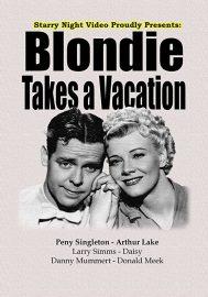 Blondie Takes a Vacation (1939) starring Arthur Lake, Penny Singleton, Donald Meek, Donald MacBride
