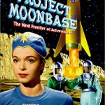 Project Moonbase (1953) starring Donna Martell, Ross Ford, Hayden Rourke
