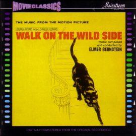 Song lyrics to Walk on the Wild Side (1962), written by Mack David, music was by Elmer Bernstein.